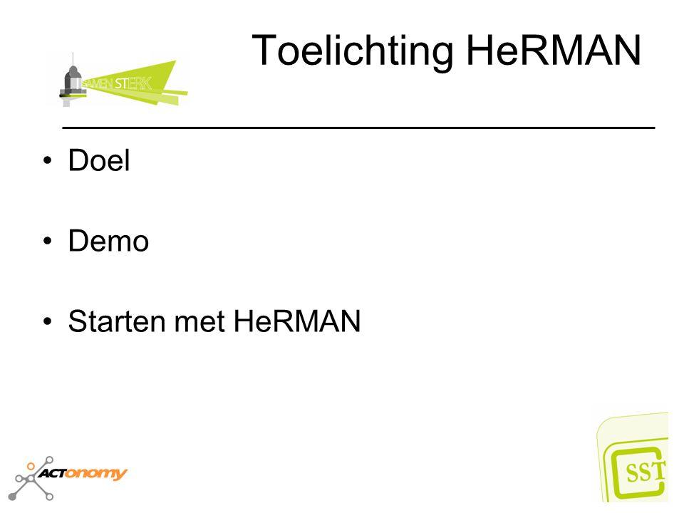 Doel van HeRMAN Visie ondersteunen Medewerkers Coachen Begeleiding plannen, registreren, opvolgen en evalueren.