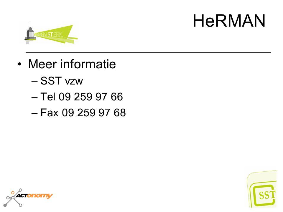 HeRMAN Meer informatie –SST vzw –Tel 09 259 97 66 –Fax 09 259 97 68