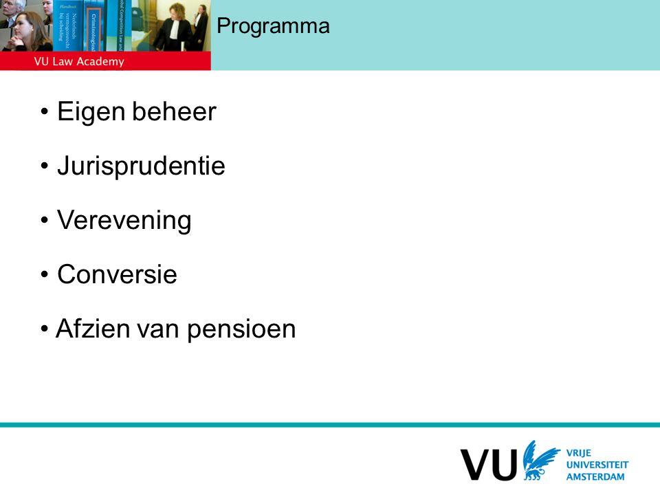 Programma Eigen beheer Jurisprudentie Verevening Conversie Afzien van pensioen
