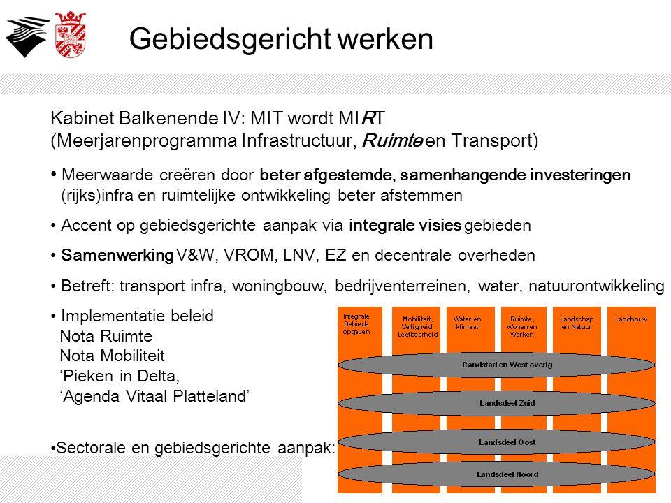 Kabinet Balkenende IV: MIT wordt MIRT (Meerjarenprogramma Infrastructuur, Ruimte en Transport) Meerwaarde creëren door beter afgestemde, samenhangende