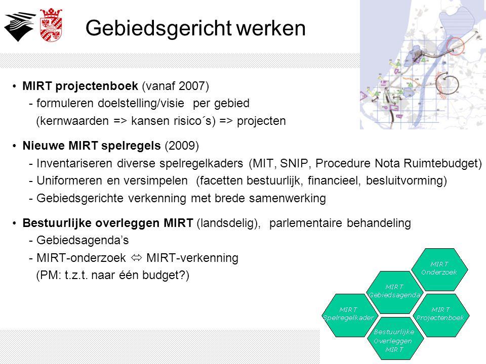 MIRT projectenboek (vanaf 2007) - formuleren doelstelling/visie per gebied (kernwaarden => kansen risico´s) => projecten Nieuwe MIRT spelregels (2009)