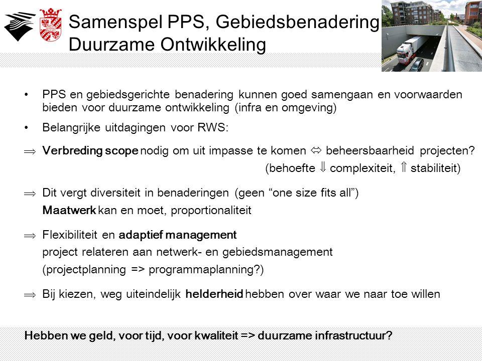 PPS en gebiedsgerichte benadering kunnen goed samengaan en voorwaarden bieden voor duurzame ontwikkeling (infra en omgeving) Belangrijke uitdagingen v