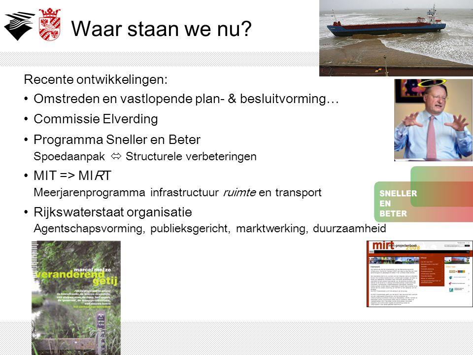 Waar staan we nu? Recente ontwikkelingen: Omstreden en vastlopende plan- & besluitvorming… Commissie Elverding Programma Sneller en Beter Spoedaanpak