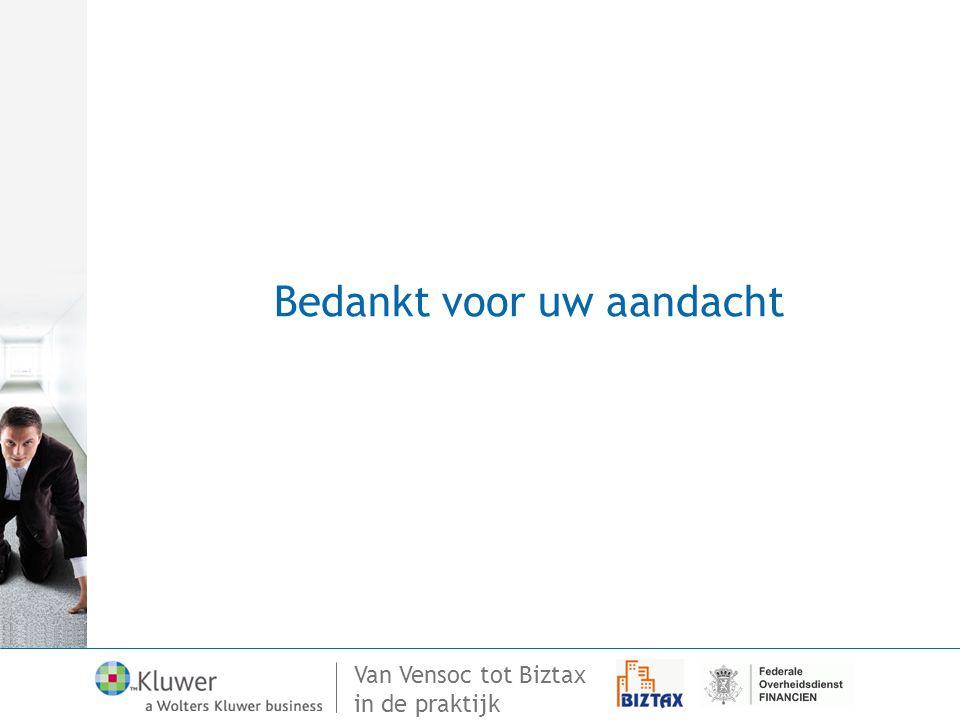 Van Vensoc tot Biztax in de praktijk Bedankt voor uw aandacht