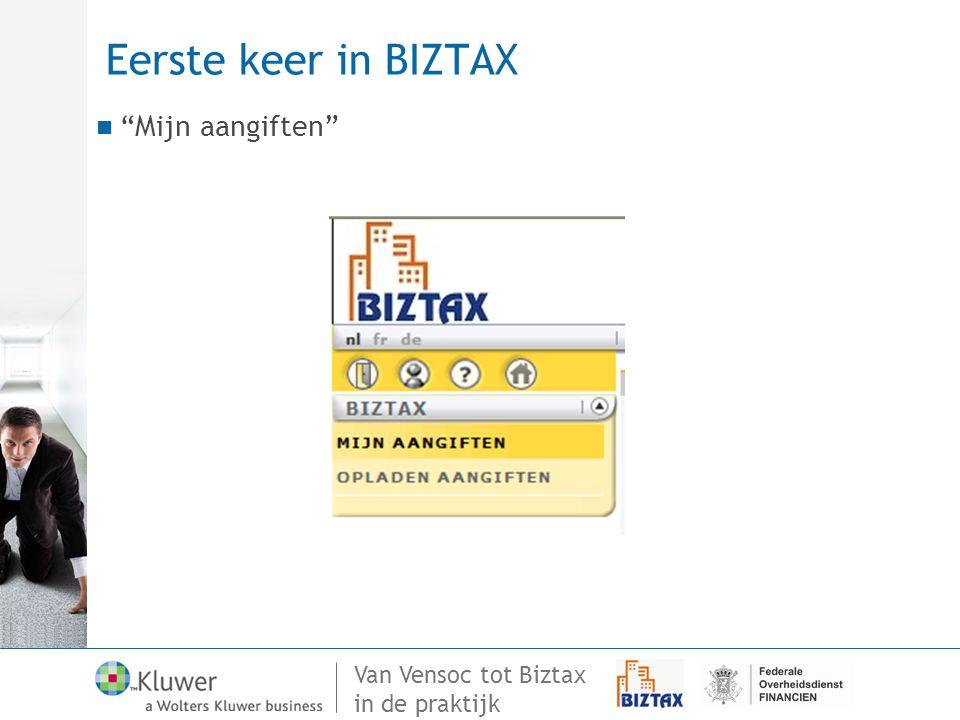 """Van Vensoc tot Biztax in de praktijk Eerste keer in BIZTAX """"Mijn aangiften"""""""