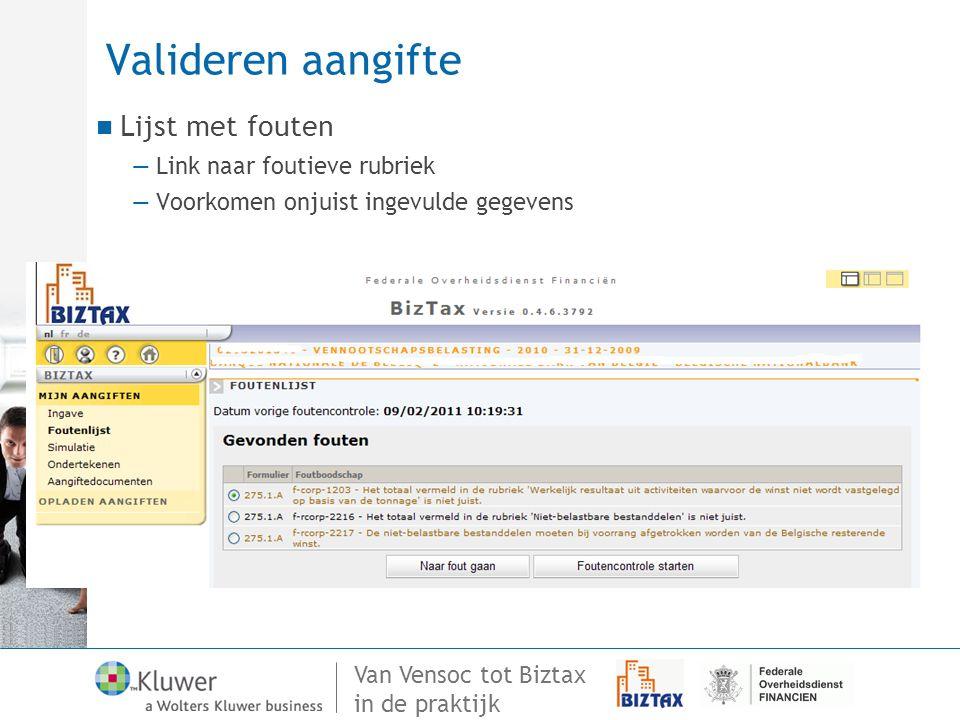 Van Vensoc tot Biztax in de praktijk Valideren aangifte Lijst met fouten —Link naar foutieve rubriek —Voorkomen onjuist ingevulde gegevens