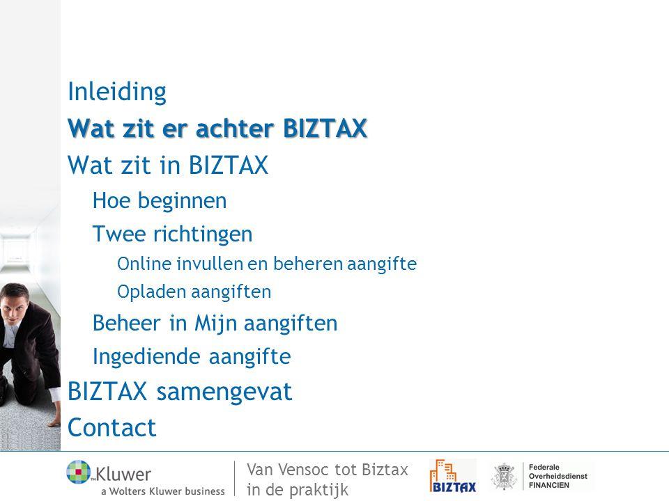 Van Vensoc tot Biztax in de praktijk Elektronische aangifte in de vennootschapsbelasting Nieuwe technologie —XBRL eXtensible Business Reporting Language
