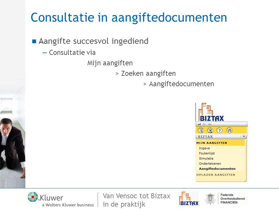 Van Vensoc tot Biztax in de praktijk Consultatie in aangiftedocumenten Aangifte succesvol ingediend —Consultatie via Mijn aangiften > Zoeken aangiften