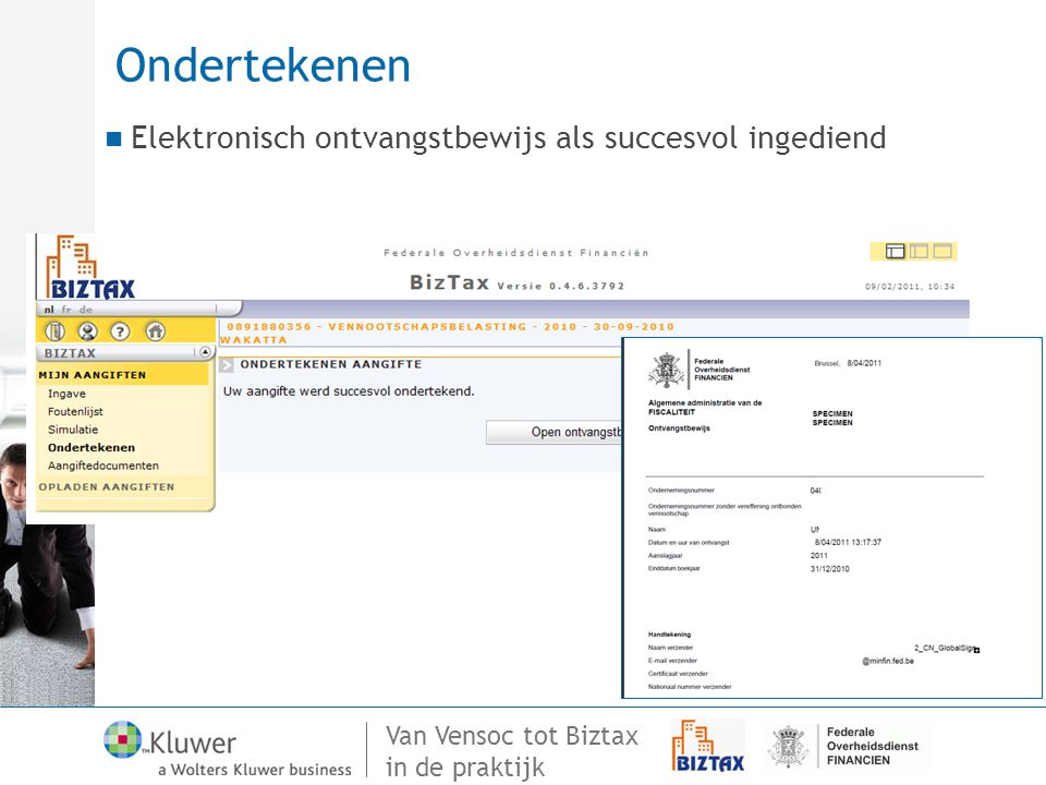 Van Vensoc tot Biztax in de praktijk Ondertekenen Elektronisch ontvangstbewijs als succesvol ingediend