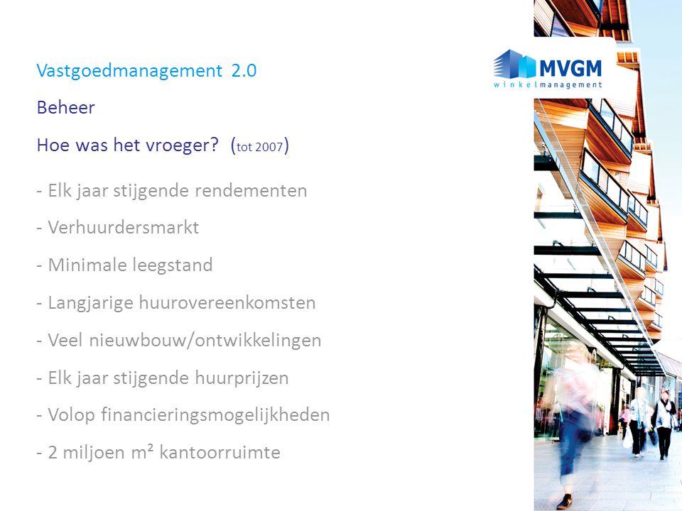 Vastgoedmanagement 2.0 Beheer Hoe was het vroeger.