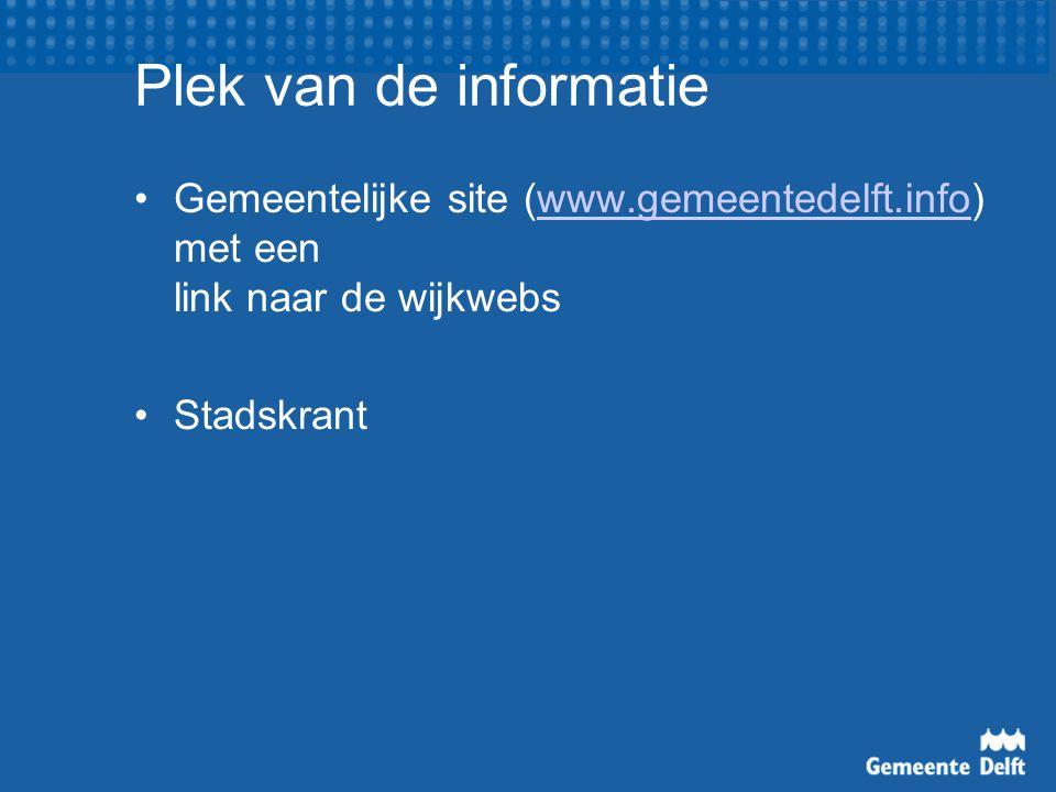 Plek van de informatie Gemeentelijke site (www.gemeentedelft.info) met een link naar de wijkwebswww.gemeentedelft.info Stadskrant