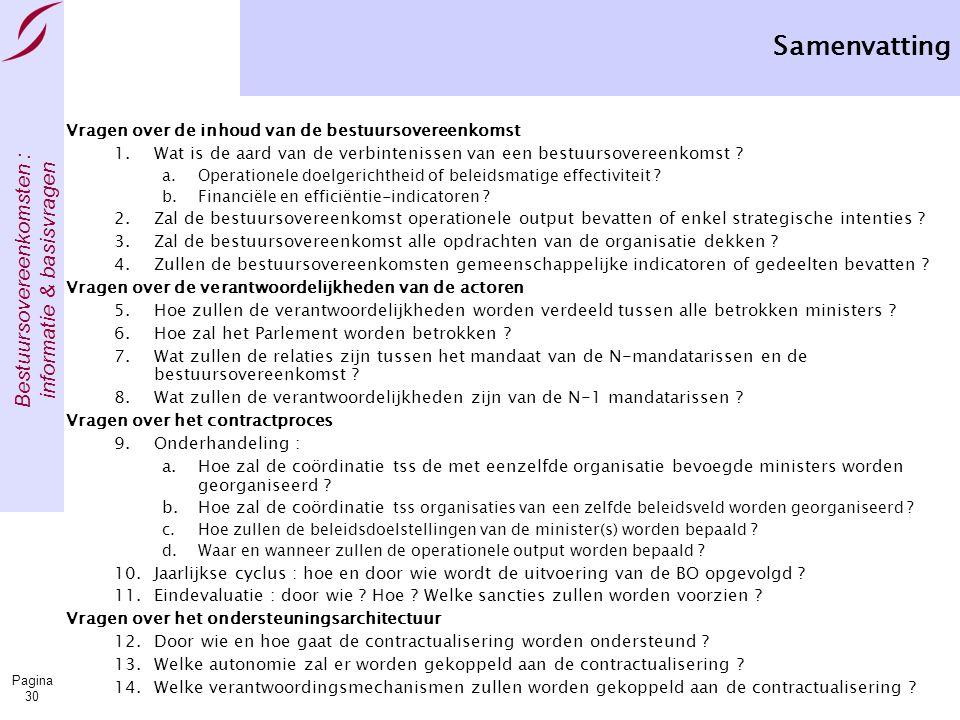 Bestuursovereenkomsten : informatie & basisvragen Pagina 30 Samenvatting Vragen over de inhoud van de bestuursovereenkomst 1.Wat is de aard van de ver