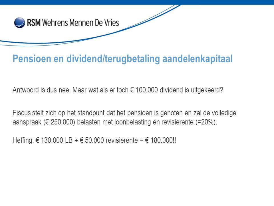 Antwoord is dus nee.Maar wat als er toch € 100.000 dividend is uitgekeerd.