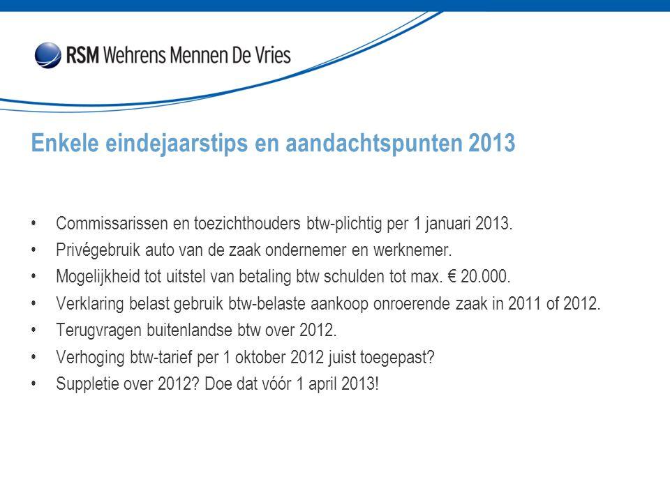 Commissarissen en toezichthouders btw-plichtig per 1 januari 2013. Privégebruik auto van de zaak ondernemer en werknemer. Mogelijkheid tot uitstel van