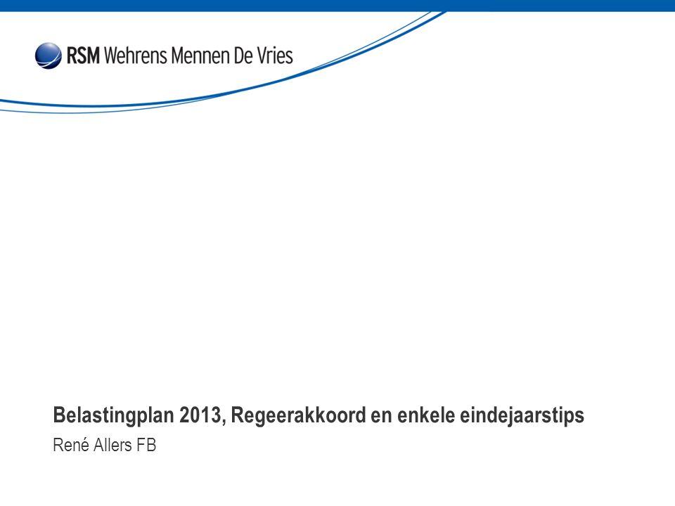 Belastingplan 2013, Regeerakkoord en enkele eindejaarstips 2013, Regeerakkoord en enkele eindejaarstips René Allers FB