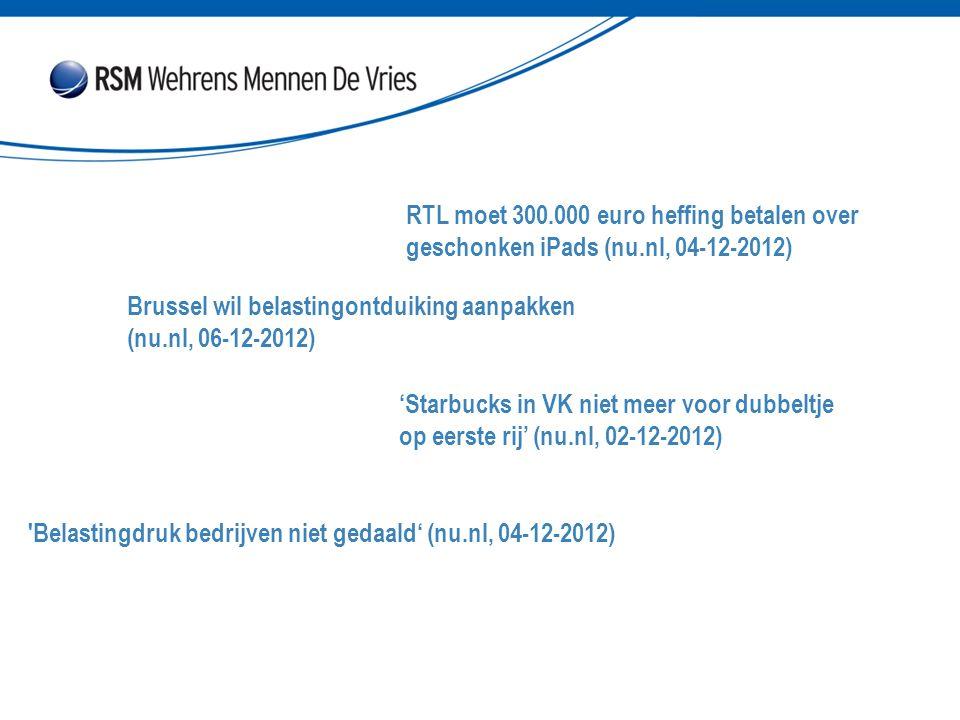 RTL moet 300.000 euro heffing betalen over geschonken iPads (nu.nl, 04-12-2012) Brussel wil belastingontduiking aanpakken (nu.nl, 06-12-2012) Belastingdruk bedrijven niet gedaald' (nu.nl, 04-12-2012) 'Starbucks in VK niet meer voor dubbeltje op eerste rij' (nu.nl, 02-12-2012)