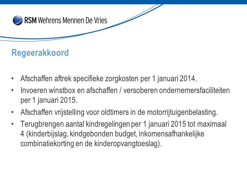 Afschaffen aftrek specifieke zorgkosten per 1 januari 2014.