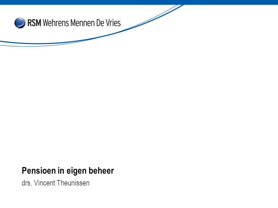 Pensioen in eigen beheer nsioen in eigen beheer drs. Vincent Theunissen