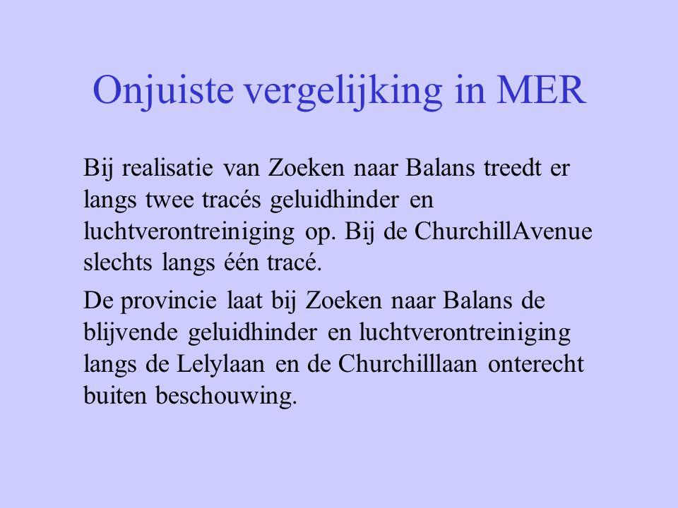 Onjuiste vergelijking in MER Bij realisatie van Zoeken naar Balans treedt er langs twee tracés geluidhinder en luchtverontreiniging op. Bij de Churchi