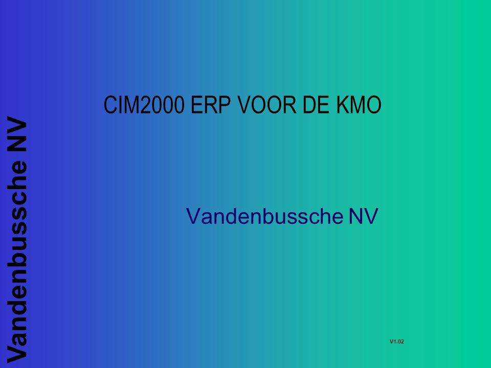 Vandenbussche NV CIM2000 ERP VOOR DE KMO Vandenbussche NV V1.02