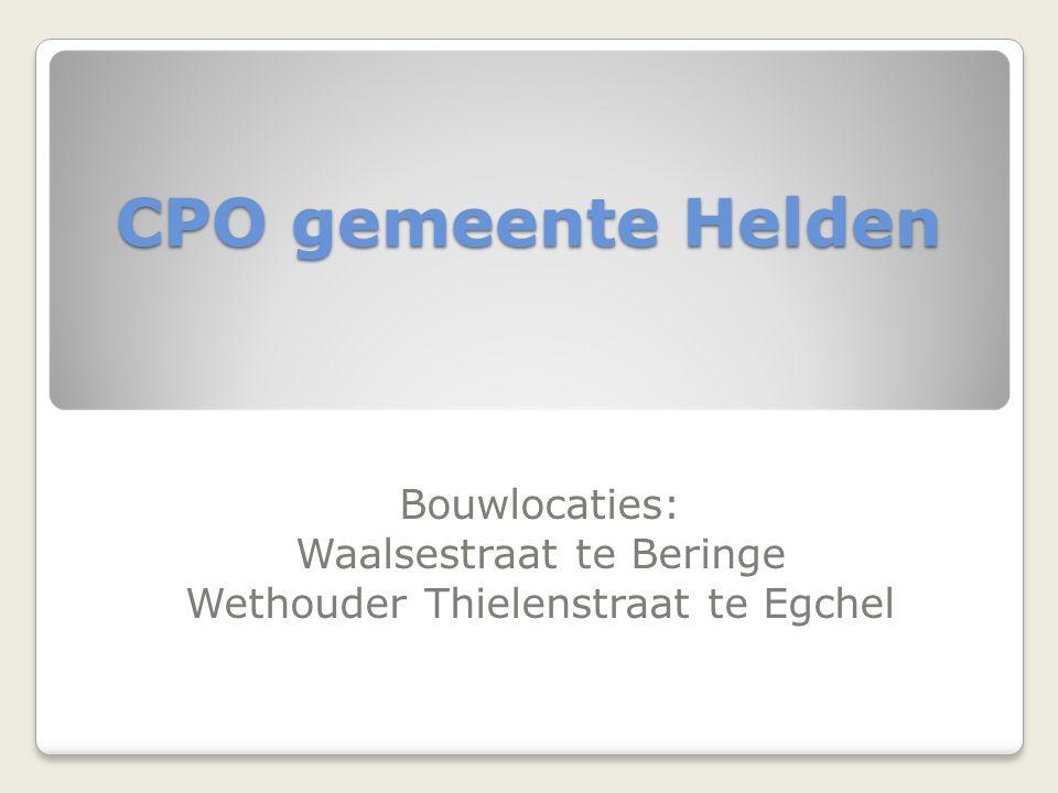 CPO gemeente Helden Bouwlocaties: Waalsestraat te Beringe Wethouder Thielenstraat te Egchel