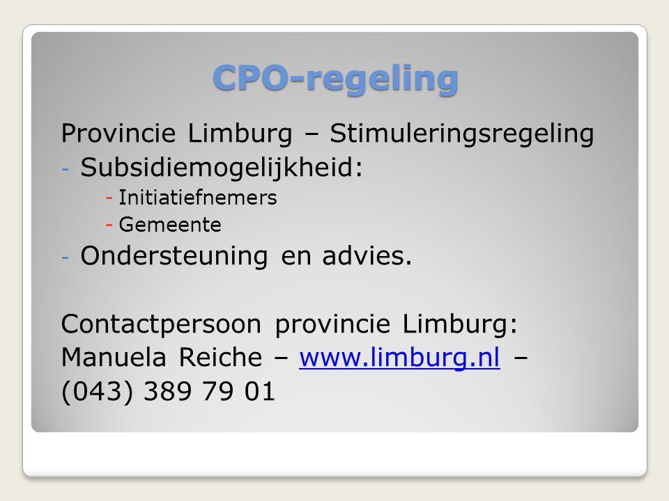 CPO-regeling Provincie Limburg – Stimuleringsregeling - Subsidiemogelijkheid: -Initiatiefnemers -Gemeente - Ondersteuning en advies.