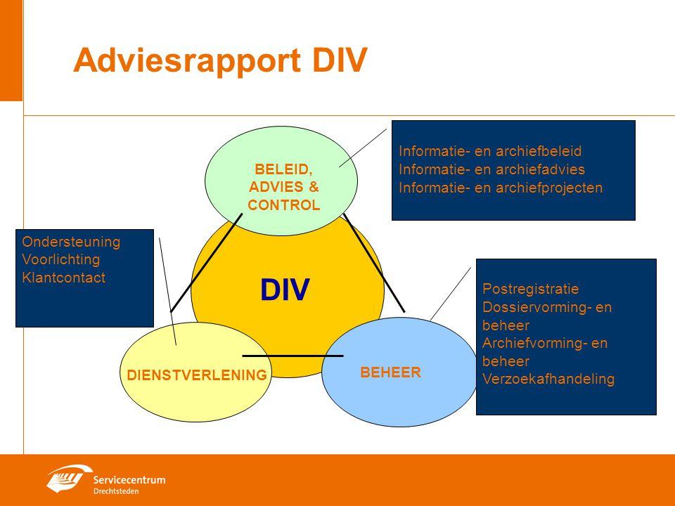 Adviesrapport DIV DIV DIENSTVERLENING BELEID, ADVIES & CONTROL BEHEER Informatie- en archiefbeleid Informatie- en archiefadvies Informatie- en archief