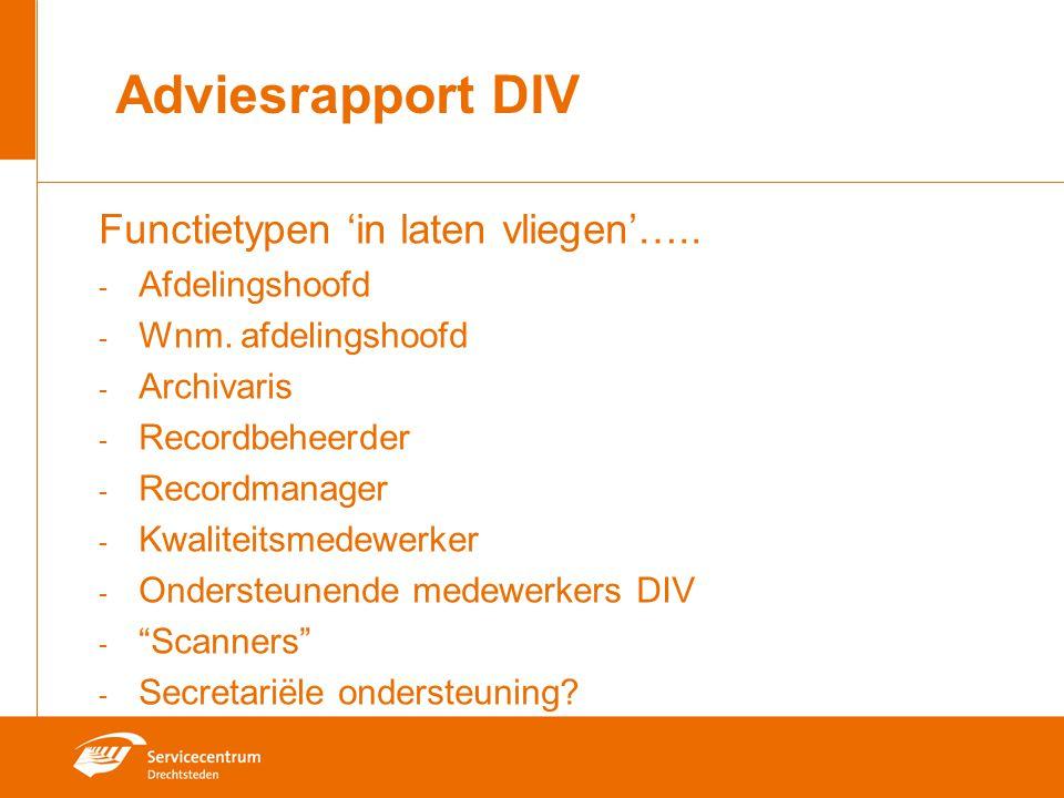 Adviesrapport DIV Functietypen 'in laten vliegen'….. - Afdelingshoofd - Wnm. afdelingshoofd - Archivaris - Recordbeheerder - Recordmanager - Kwaliteit