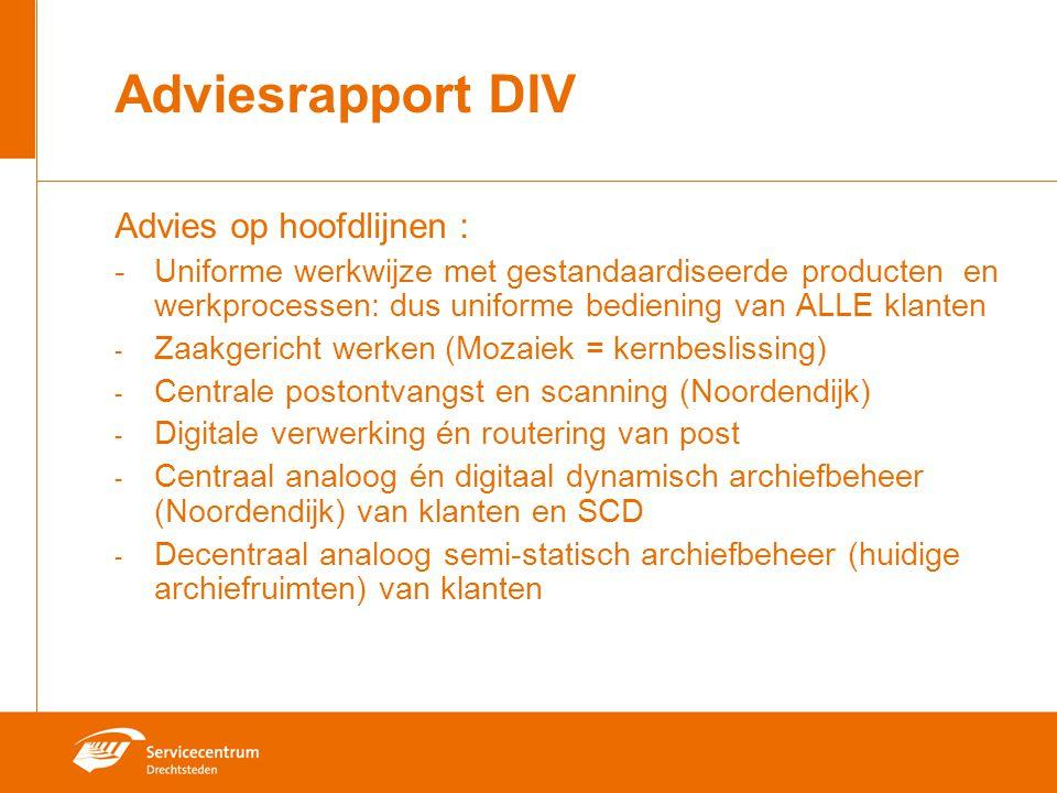Adviesrapport DIV Advies op hoofdlijnen : - Uniforme werkwijze met gestandaardiseerde producten en werkprocessen: dus uniforme bediening van ALLE klan
