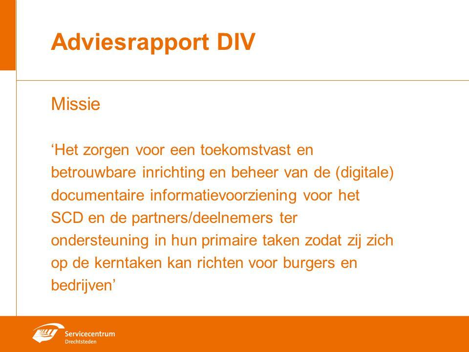 Adviesrapport DIV Missie 'Het zorgen voor een toekomstvast en betrouwbare inrichting en beheer van de (digitale) documentaire informatievoorziening vo