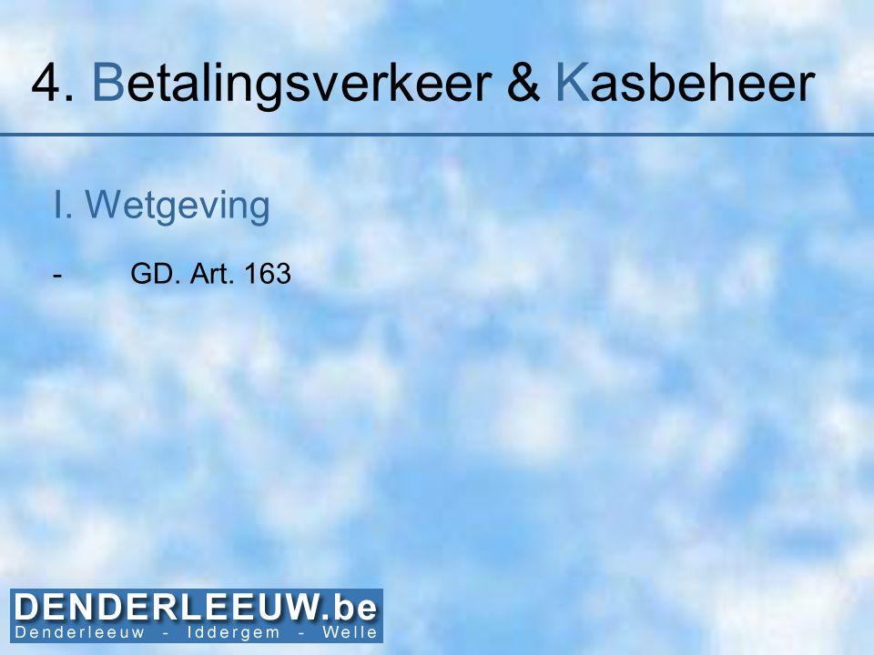 4. Betalingsverkeer & Kasbeheer I. Wetgeving -GD. Art. 163