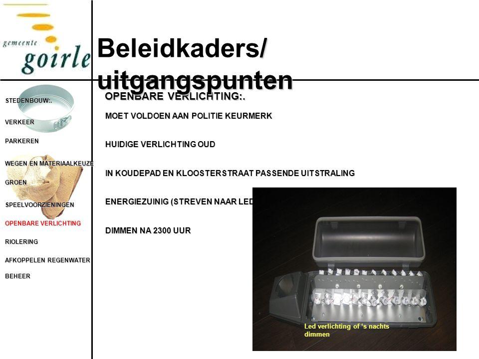 STEDENBOUW:. VERKEER PARKEREN WEGEN EN MATERIAALKEUZE GROEN SPEELVOORZIENINGEN OPENBARE VERLICHTING RIOLERING AFKOPPELEN REGENWATER BEHEER OPENBARE VE