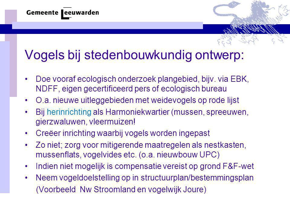 Vogels bij stedenbouwkundig ontwerp: Doe vooraf ecologisch onderzoek plangebied, bijv. via EBK, NDFF, eigen gecertificeerd pers of ecologisch bureau O