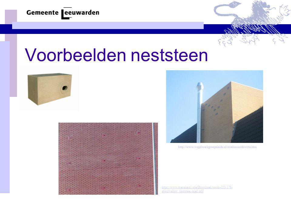 Voorbeelden neststeen http://www.vogelwerkgroepneede.nl/zwaluwen/dewitte.htm http://www.waveka.nl/site/Download/voorb-153-178- gierzwaluw_neststeen-ma