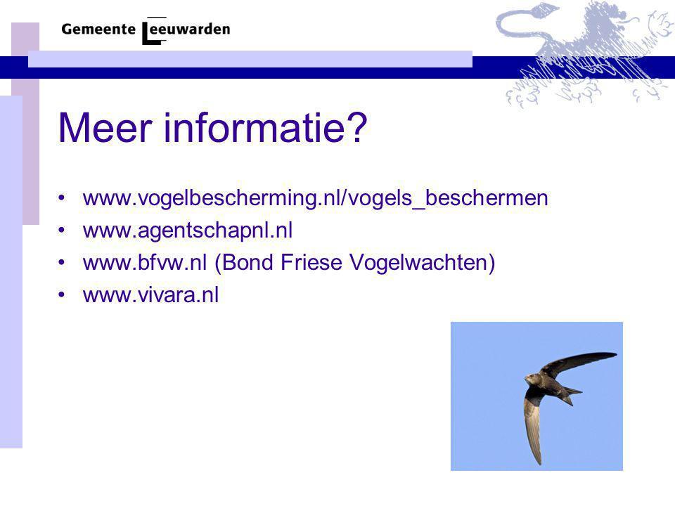 Meer informatie? www.vogelbescherming.nl/vogels_beschermen www.agentschapnl.nl www.bfvw.nl (Bond Friese Vogelwachten) www.vivara.nl
