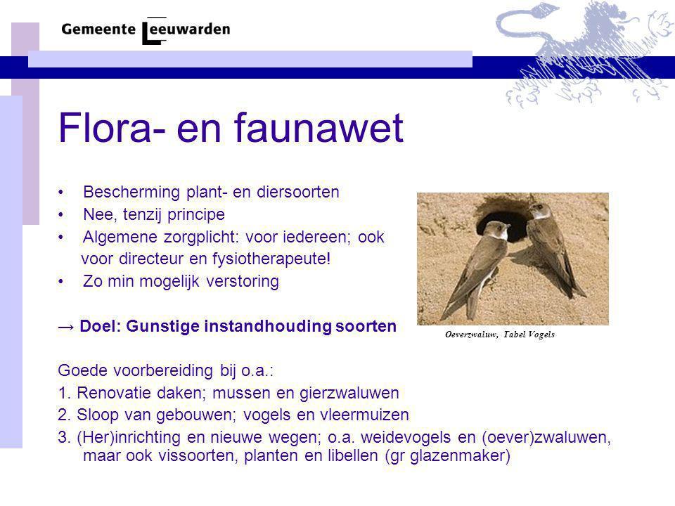 Flora- en faunawet Bescherming plant- en diersoorten Nee, tenzij principe Algemene zorgplicht: voor iedereen; ook voor directeur en fysiotherapeute.