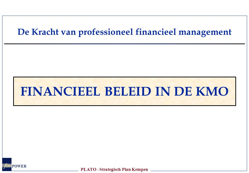 PLATO VI.FINANCIERINGSPROBLEMATIEK VENTURE CAPITAL VS.