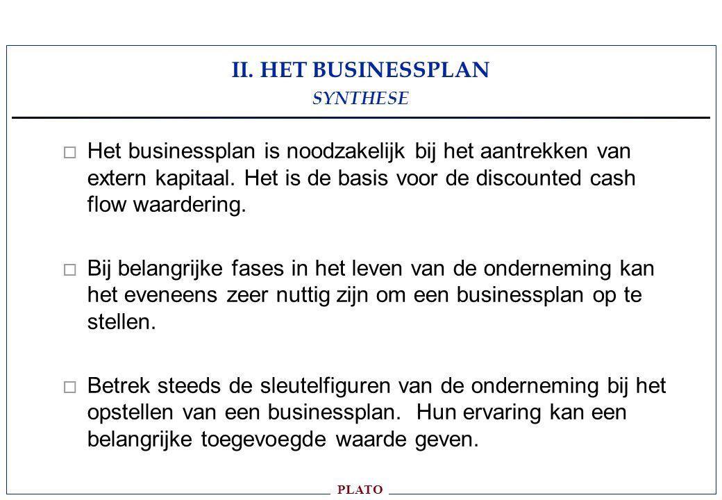 PLATO o Het businessplan is noodzakelijk bij het aantrekken van extern kapitaal.