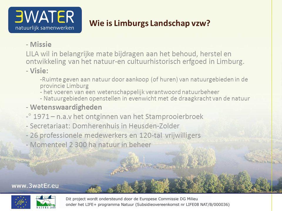 - Missie LILA wil in belangrijke mate bijdragen aan het behoud, herstel en ontwikkeling van het natuur-en cultuurhistorisch erfgoed in Limburg. - Visi
