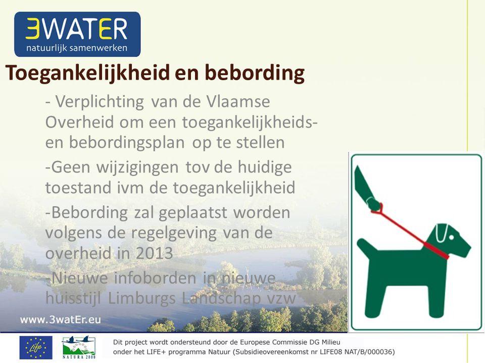 - Verplichting van de Vlaamse Overheid om een toegankelijkheids- en bebordingsplan op te stellen -Geen wijzigingen tov de huidige toestand ivm de toeg