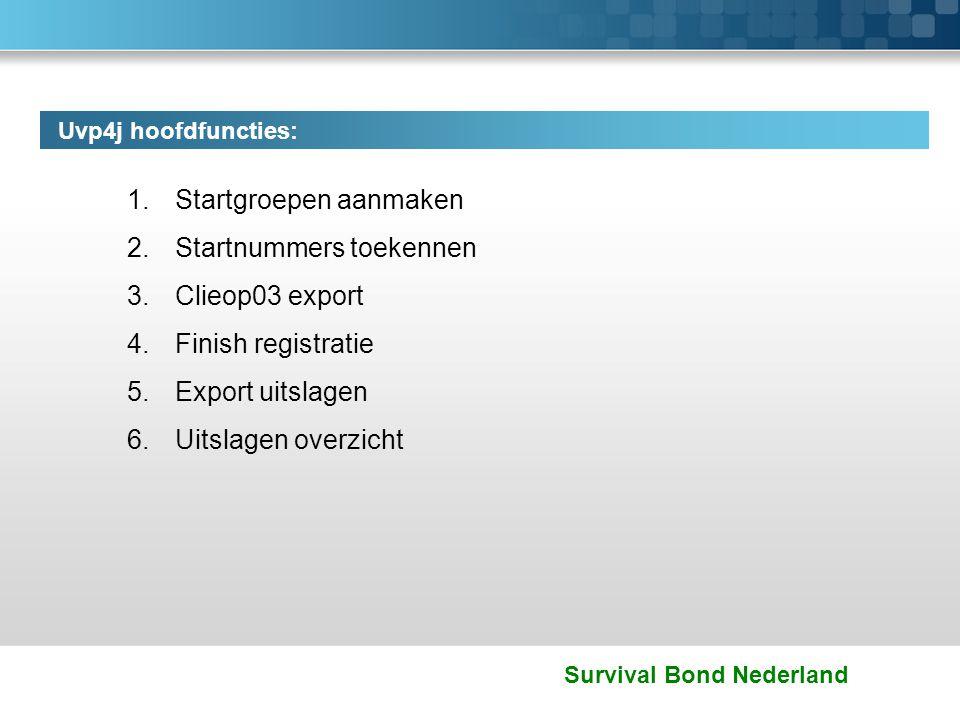 Survival Bond Nederland 1.Startgroepen aanmaken 2.Startnummers toekennen 3.Clieop03 export 4.Finish registratie 5.Export uitslagen 6.Uitslagen overzic