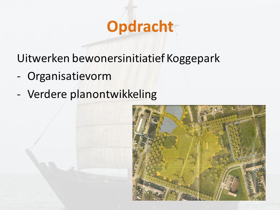 Opdracht Uitwerken bewonersinitiatief Koggepark -Organisatievorm -Verdere planontwikkeling