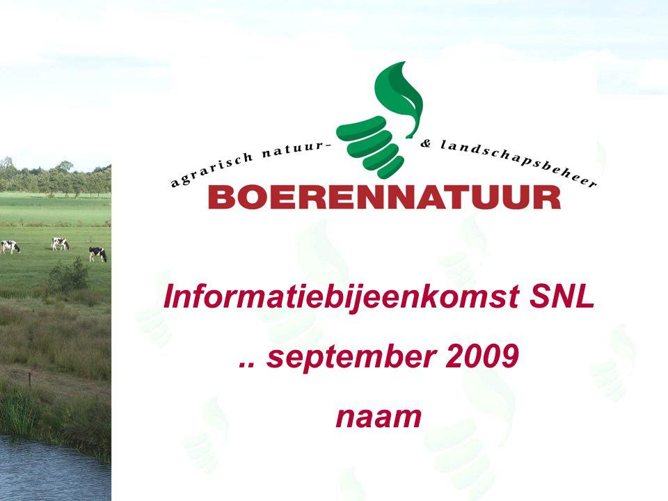 Informatiebijeenkomst SNL.. september 2009 naam