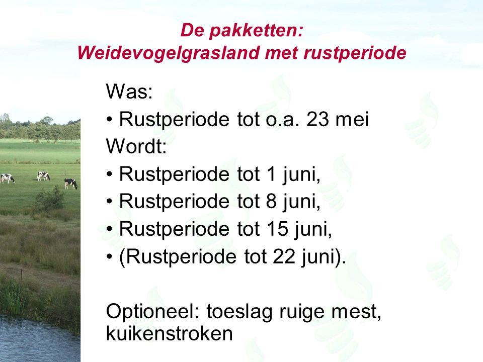 De pakketten: Weidevogelgrasland met rustperiode Was: Rustperiode tot o.a.