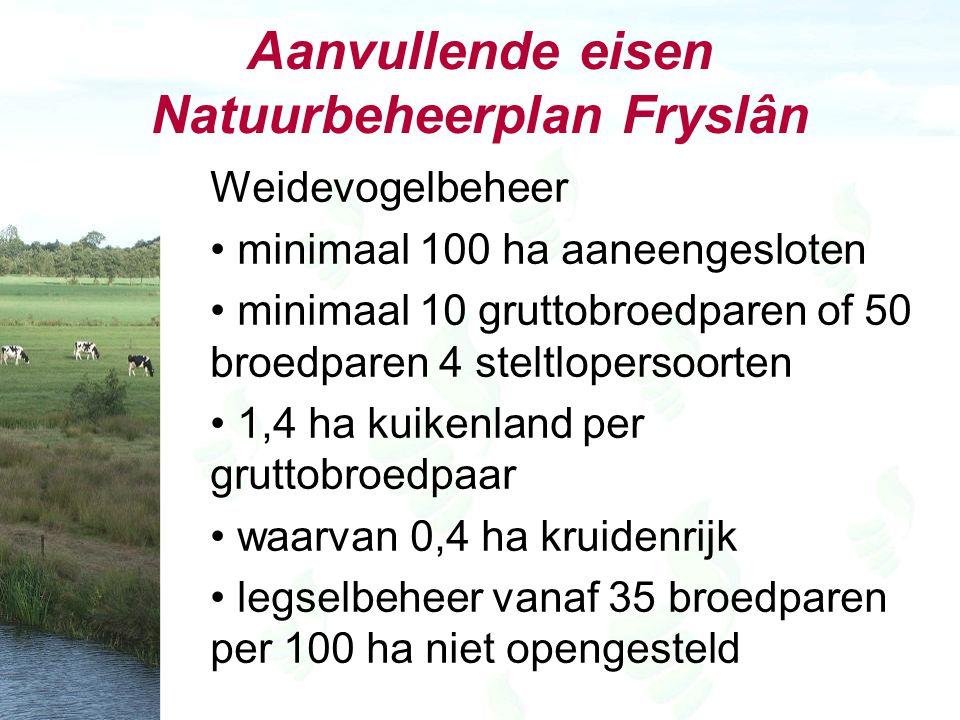 Aanvullende eisen Natuurbeheerplan Fryslân Geen quotum voor nieuw volvelds botanisch beheer – Botanisch weiland – Botanisch hooiland Geen quotum voor nieuw Botanisch randenbeheer.