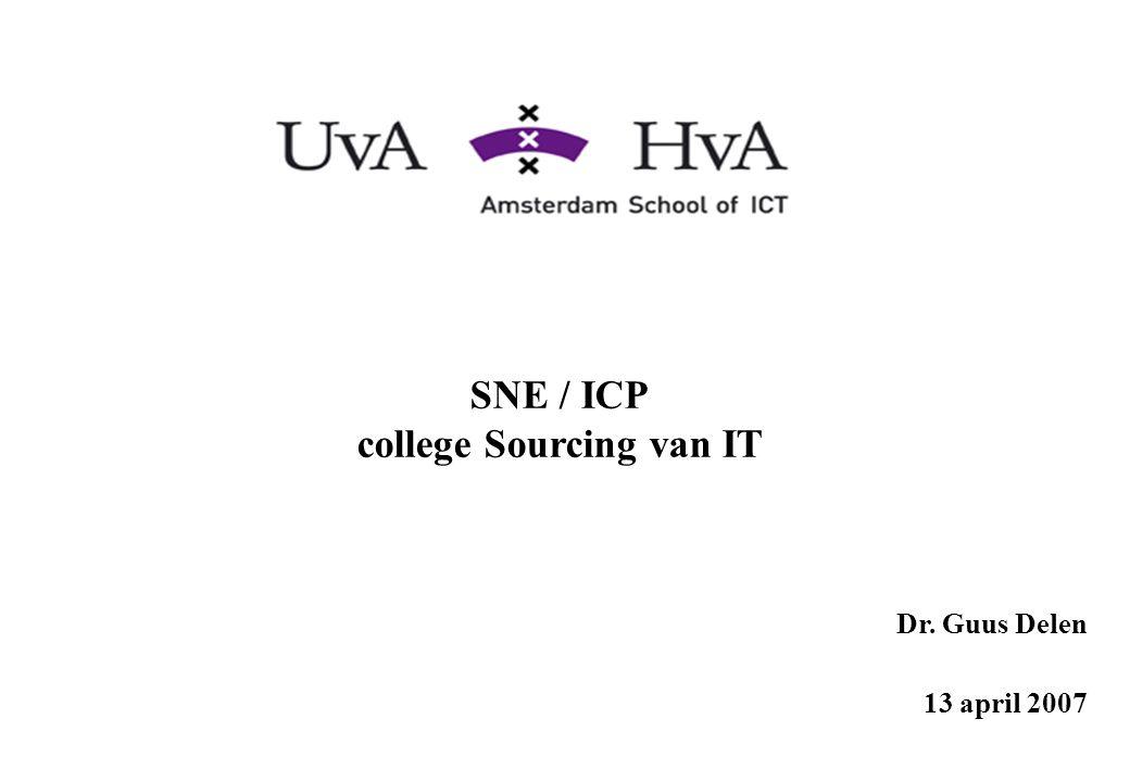 SNE / ICP college Sourcing van IT Dr. Guus Delen 13 april 2007