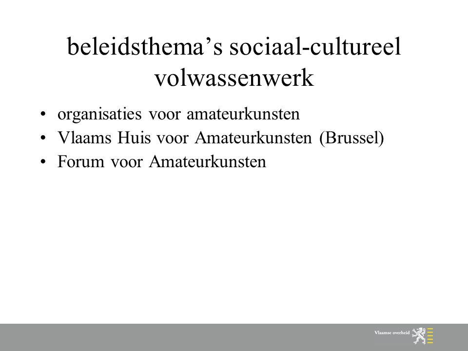beleidsthema's sociaal-cultureel volwassenwerk organisaties voor amateurkunsten Vlaams Huis voor Amateurkunsten (Brussel) Forum voor Amateurkunsten