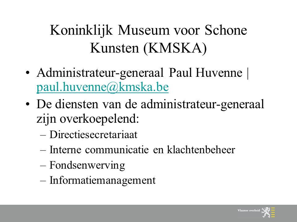 Koninklijk Museum voor Schone Kunsten (KMSKA) Administrateur-generaal Paul Huvenne | paul.huvenne@kmska.be paul.huvenne@kmska.be De diensten van de ad