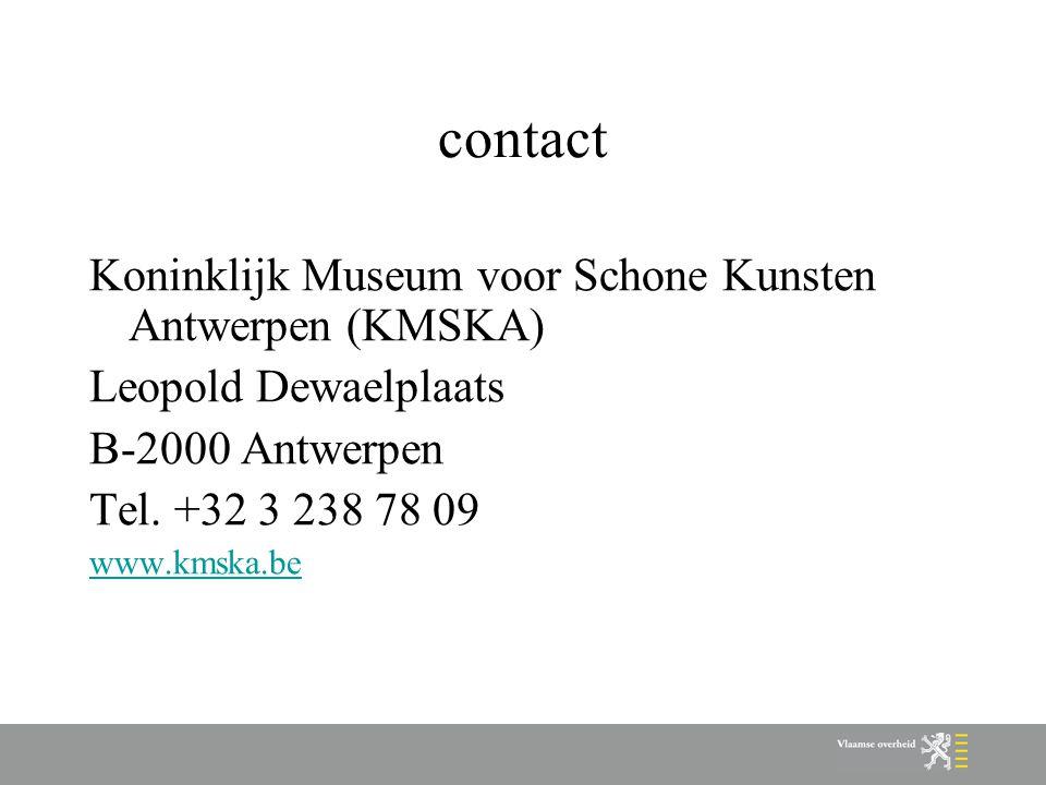 contact Koninklijk Museum voor Schone Kunsten Antwerpen (KMSKA) Leopold Dewaelplaats B-2000 Antwerpen Tel. +32 3 238 78 09 www.kmska.be