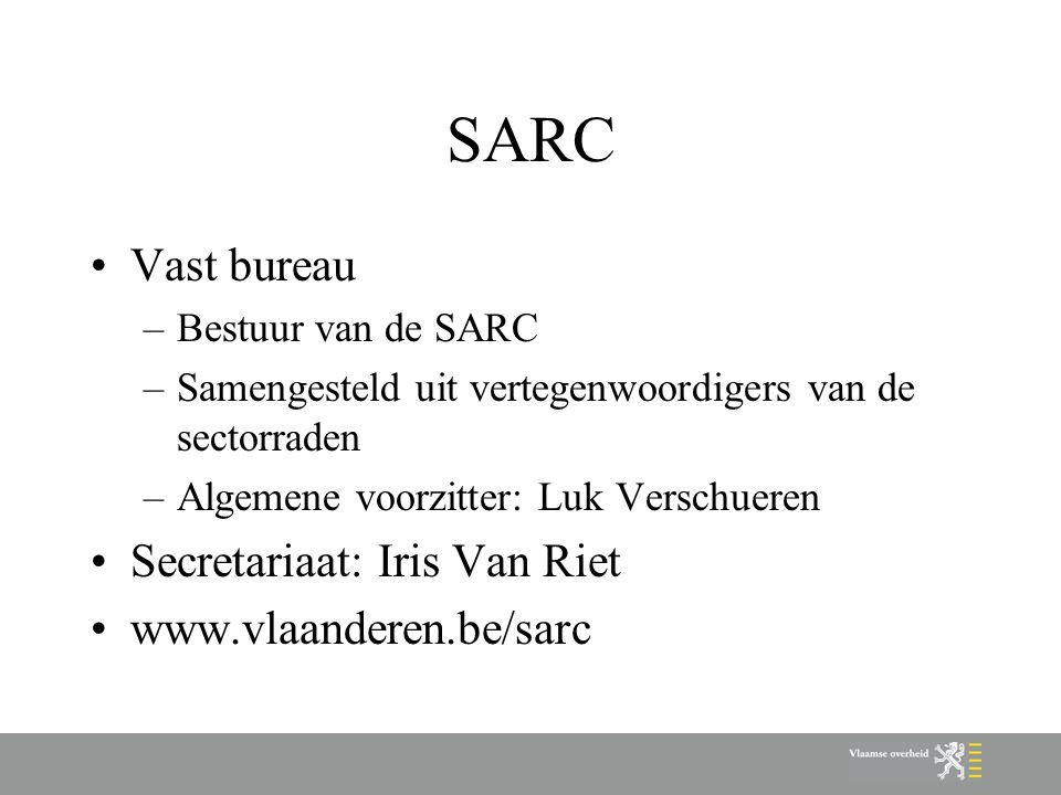 SARC Vast bureau –Bestuur van de SARC –Samengesteld uit vertegenwoordigers van de sectorraden –Algemene voorzitter: Luk Verschueren Secretariaat: Iris Van Riet www.vlaanderen.be/sarc